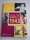 NOUS LES ENFANTS DE 1943 . DE LA NAISSANCE A L ' AGE ADULTE .