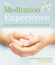 The Meditation Experience : Your Complete Meditation Workshop in a Book with a …