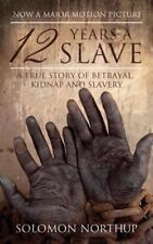 12 Years a Slave: A True Story of Betrayal, Kidnap and Slavery (Paperback or Sof