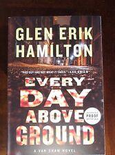 NEW Van Shaw Novels: Every Day above Ground 3 by Glen E Hamilton (2017 ARC - SC)