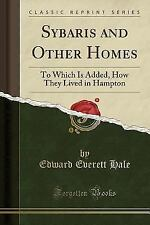Sybaris and Other Homes: To Which Is Added, How They Lived in Hampton (Classic R