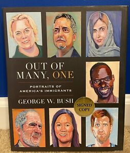 Out of Many, One by George W. Bush SIGNED Hardcover Book
