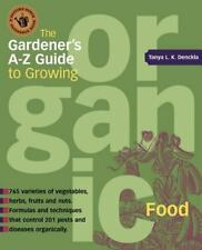 The Gardener's A-Z Guide to Growing Organic Food : 765 Varities of Vegetables, …