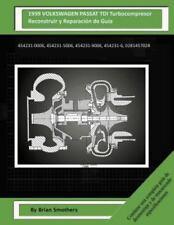 1999 VOLKSWAGEN PASSAT TDI Turbocompresor Reconstruir y Reparación de Guía :...