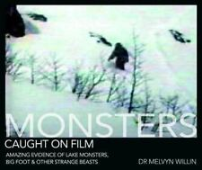 Monsters Caught on Film: Amazing Evidence of Lake Monsters, Bigfoot - Hb- Nessie