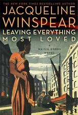 LEAVING EVERYTHING MOST LOVED - WINSPEAR, JACQUELINE  HARDCOVER
