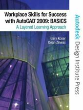 Workplace Skills for Success with AutoCAD 2009 : Basics by Dean Zirwas, Inc....