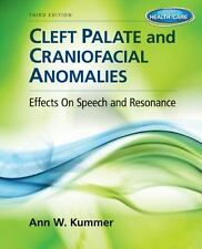 Cleft Palate and Craniofacial Anomalies : Effects on Speech and Resonance...