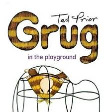 NEW, TED PRIOR. GRUG IN THE PLAYGROUND.