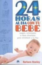 24 horas al dia con tu bebe / 24 Hours a Day with Your Baby: Juegos-ExLibrary