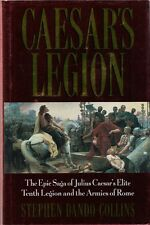 Caesar'S Legion, Epic Saga of Elite 10th Legion & Armies of Rome - History Book