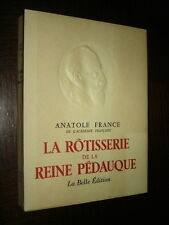 LA ROTISSERIE DE LA REINE PEDAUQUE - Anatole France - Ex. Num. - Ill. Steinlen