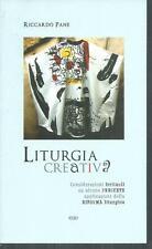 Liturgia creativa. Riccardo PANE.Esd B014B