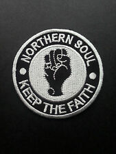 NORTHERN SOUL MUSIC SEW ON / IRON ON PATCH:- NORTHERN SOUL (e) KEEP THE FAITH