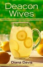 Deacon Wives: Fresh Ideas to Encourage Your Husband and the Church (Paperback or