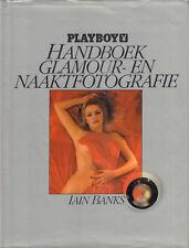 PLAYBOY HANDBOEK GLAMOUR- EN NAAKTFOTOGRAFIE - Iain Banks