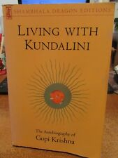 Living with Kundalini Gopi Krishna Autobiographical Account of Kundalini Rising