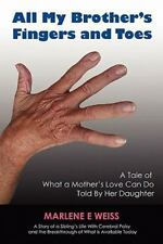 All My Brothers Fingers and Toes : A Tale of What a Mother's Love Can Do Told...