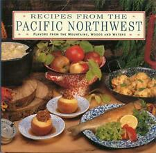 Recipes from the Pacific Northwest: Flavors from t