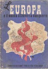 L'EUROPA E IL MONDO ATTRAVERSO DUE GUERRE 1943 - libro FASCISMO - Vallardi