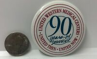 United Western Medical Centers 90 Years Of Service Pin