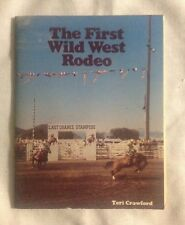 The First Wild Wild West Rodeo Childrens Book Teri Crawford Westerns Cowboys