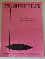 """""""Let's Just Praise the Lord"""" Piano Sheet Music-Copyright 1972"""