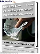 EBOOK > ÜBER 1000 EURO MTL. MIT BLOGS VERDIENEN! IM INTERNET GELD CASH E-LIZENZ