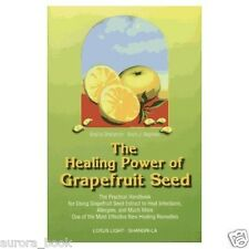 The Healing Power of Grapefruit Seed Shalila Sharamon & Bodo Baginski WT24479