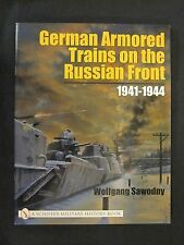 German Armored Trains on the Russian Front : 1941-1944 - 130 B/W Photos
