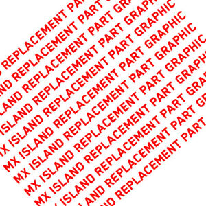 MX ISLAND replacement part graphic detailed info is required please contact us