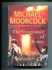 Michael Moorcock # THE VENGEANCE OF ROME # Vintage Books 2007
