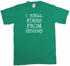I Steal Forks From Restaurants Mens Tee Shirt Pick Size Color Small-6XL
