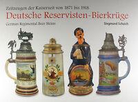 Deutsche Reservisten-Bierkrüge 1871-1918 - Reservistenkrug Buch Regimental Stein