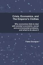 Crisis, Economics and the Emperor's Clothes (Paperback or Softback)