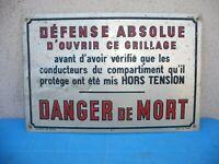 ancienne plaque aluminium défense absolue d'ouvrir ce grillage danger de mort