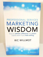 Professional Services Marketing Wisdom How to Attract & Retain Clients R Willmot