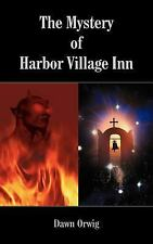 The Mystery of Harbor Village Inn by Dawn Orwig (2005, Paperback)