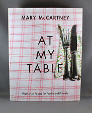 At My Table Vegetarian Feasts for Family & Friends by Mary McCartney