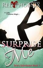 Brie's Submission: Surprise Me : Brie's Submission by Red Phoenix (2016,...