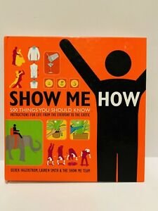 Show Me How: 500 Things You Should Know by Derek Fagerstrom 2008 Hardcover