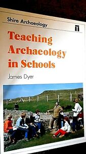 SHIRE ARCHAEOLOGY #29: TEACHING ARCHAEOLOGY IN SCHOOLS / James Dyer (1983)
