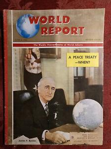 WORLD REPORT magazine June 6 1946 JAMES F. BYRNES WWII Peace Treaty