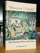 Monterey County: Dramatic Story of Its Past, Salinas Valley, Big Sur, Carmel