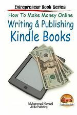How to Make Money Online - Writing and Publishing Kindle Books by Muhammad...
