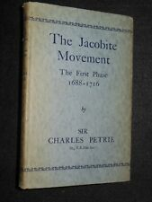 The Jacobite Movement; First Phase 1688-1716 (1948) Sir Charles Petrie, Scotland