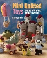 Mini Knitted Toys, Paperback by Ishii, Sachiyo, Brand New, Free shipping in t...