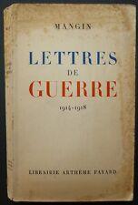 MANGIN: Lettres de guerre 1914-1918 / 1950