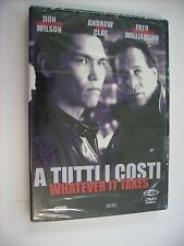 A TUTTI I COSTI WHATEVER IT TAKES - DVD SIGILLATO PAL - DON WILSON - ANDREW CLAY
