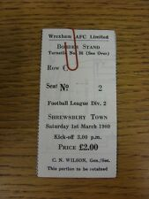 01/03/1980 Ticket: Wrexham v Shrewsbury Town (folded).  When listing we try and